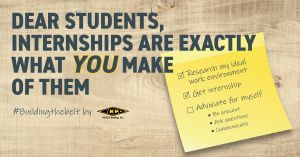 Dear students, internships are exactly what YOU make of them, Blog Post